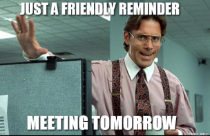 just-a-friendly-reminder-meeting-tomorrow-thumb-jpg